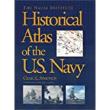 The Naval Institute Historical Atlas of the U.S. Navyby Craig L. Symonds