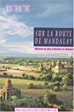 echange, troc Mya Than Tint, June Aries - Sur la route de Mandalay. Histoires des gens ordinaires en Birmanie