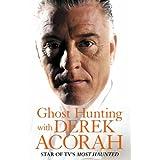 "Ghost Hunting with Derek Acorahvon ""Derek Acorah"""