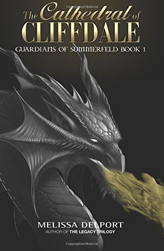 The Cathedral of Cliffdale (Guardians of Summerfeld) (Volume 1)
