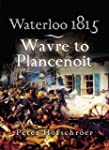 Waterloo 1815 : Wavre, Plancenoit and...