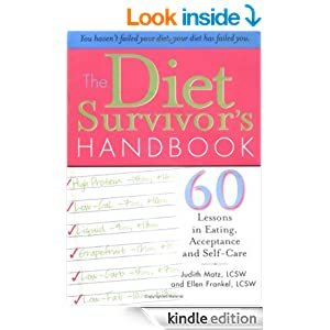 Diet Survivor's Handbook: 60 Lessons in Eating, Acceptance and Self-Care