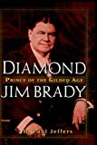 Diamond Jim Brady: Prince of the Gilded Age (0471391026) by Jeffers, H. Paul