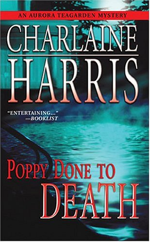 Poppy Done to Death (Aurora Teagarden Mysteries, Book 8), Charlaine Harris