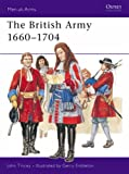 The British Army 1660-1704 (Men-at-Arms) (1855323818) by Tincey, John
