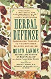img - for Herbal Defense : Positioning Yourself to Triumph Over Illness and Aging (Paperback)--by Robyn Landis [1997 Edition] book / textbook / text book