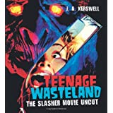 Teenage Wasteland: The Slasher Movie Uncutby J. A. Kerswell