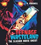 Teenage Wasteland: The Slasher Movie Uncut