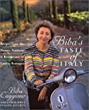 Biba's Taste of Italy: Recipes from the Homes, Trattorie and Restaurants of Emilia-Romagna