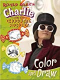 Roald Dahl Roald Dahl's Charlie and the Chocolate Factory Color and Draw (Charlie & the Chocolate Factory)