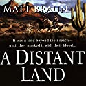 A Distant Land Audiobook by Matt Braun Narrated by George Guidall