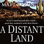 A Distant Land | Matt Braun