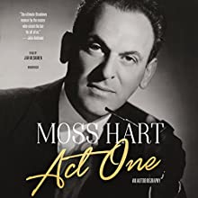 Act One: An Autobiography (       UNABRIDGED) by Moss Hart Narrated by Jim Meskimen