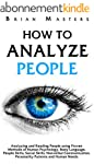 How To Analyze People: Analyzing and...