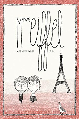Madame Eiffel: The Love Story of the Eiffel Tower - Alice Brière-Haquet