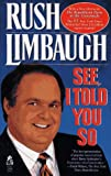 See, I Told You So (0671871218) by Limbaugh, Rush