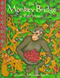 The Monkey Bridge (0679981063) by Rafe Martin