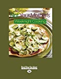 Not Your Mothers Weeknight Cooking: Quick and Easy Wholesome Homemade Dinners (1458765652) by Hensperger, Beth