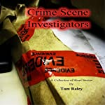 Crime Scene Investigators | Tom Raley