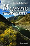 Majestic Thompson River: Guidebook, Events, and Tales