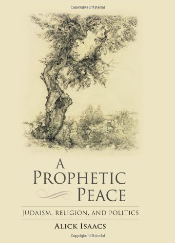 A Prophetic Peace: Judaism, Religion, and Politics