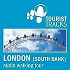 Tourist Tracks London South Bank MP3 Walking Tour: An Audio-guided Walking Tour Rede von Tim Gillett Gesprochen von: Warren Clark