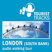 Tourist Tracks London South Bank MP3 Walking Tour: An Audio-guided Walking Tour (       UNABRIDGED) by Tim Gillett Narrated by Warren Clark