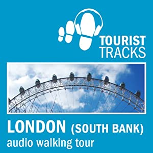 Tourist Tracks London South Bank MP3 Walking Tour Speech