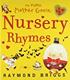 The Puffin Mother Goose Nursery Rhymes Treasury. Illustrated by Raymond Briggs (0141337737) by Briggs, Raymond