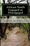 img - for African Youth Engaged or Disengaged (volume) (Volume 1) book / textbook / text book