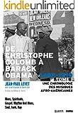 De Christophe Colomb � Barack Obama TOME I: Une chronologie des musiques afro-am�ricaines