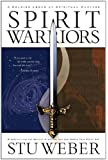 Spirit Warriors: Strategies for the Battles Christian Men and Women Face Every Day