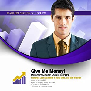 Give Me Money!: Millionaire Success Secrets Revealed | [Made for Success, Inc.]