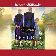 The River (       UNABRIDGED) by Beverly Lewis Narrated by Christina Moore