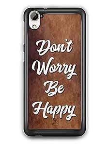 YuBingo Don't Worry. Be Happy Designer Mobile Case Back Cover for HTC Desire 826