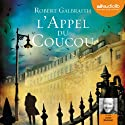 L'Appel du coucou (Cormoran Strike 1) Audiobook by Robert Galbraith Narrated by Lionel Bourguet