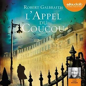 L'Appel du coucou (       Texte intégral) Auteur(s) : Robert Galbraith Narrateur(s) : Lionel Bourguet
