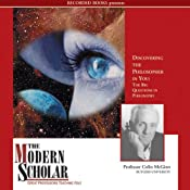 The Modern Scholar: Discovering the Philosopher in You: The Big Questons in Philosophy | [Colin McGinn]