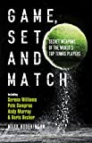 Game, Set and Match: Secret Weapons of the Worlds Top Tennis Players