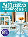 501 Decorating Ideas Under $100 (Better Homes &amp; Gardens Decorating)