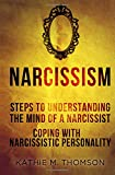 Narcissism: Step to Understanding The Mind of A Narcissist & Coping with Narcissistic Personality