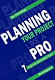 Planning your Project like a Pro: 7 things to do before starting a project