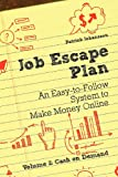 img - for Job Escape Plan - An Easy-to-Follow System to Make Money Online (Volume 2 - Cash on Demand) book / textbook / text book