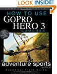 How To Use GoPro Hero 3 Cameras: The...