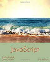 JavaScript: The Web Warrior Series, 6th Edition