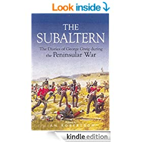 Subaltern: Chronicle of the Peninsular War: A Chronicle of the Peninsular War