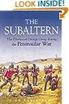 Subaltern: Chronicle of the Peninsula...