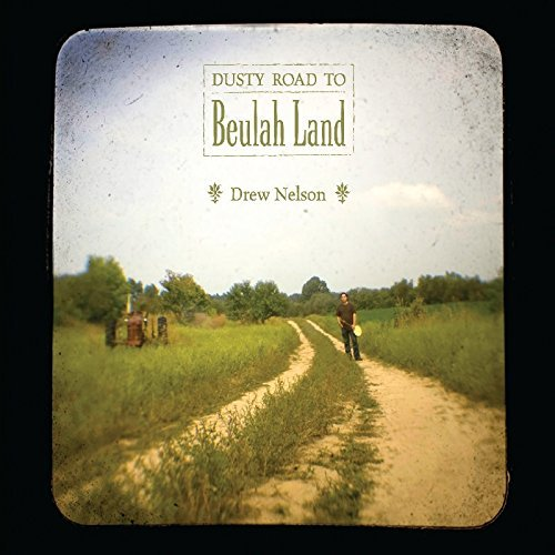 dusty-road-to-beulah-land-by-drew-nelson-2009-04-21