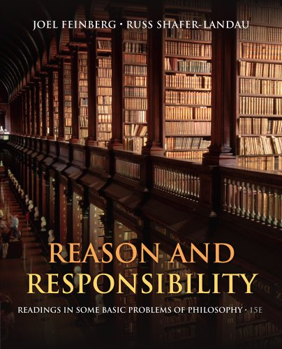 Joel Feinberg & Russ Shafer-Landau, ed., Reason & Responsibility: Readings in Some basic Problems in Philosophy