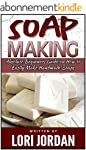 Soap Making: Absolute Beginners Guide...